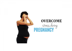 Overcome stress during pregnancy
