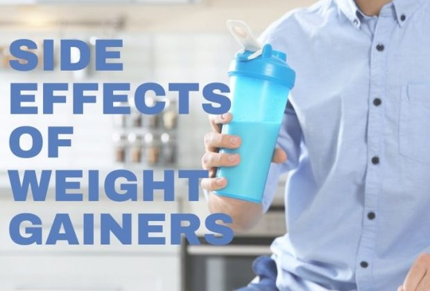 SIDE EFFECT OF WEIGHT GAINERS